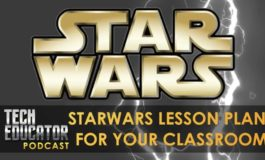 Check Out CWK Co-host Dan Z Talking Star Wars and Teaching on the TechEducator Podcast