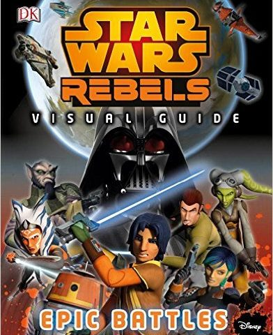 Book Review: Star Wars Rebels Visual Guide: Epic Battles