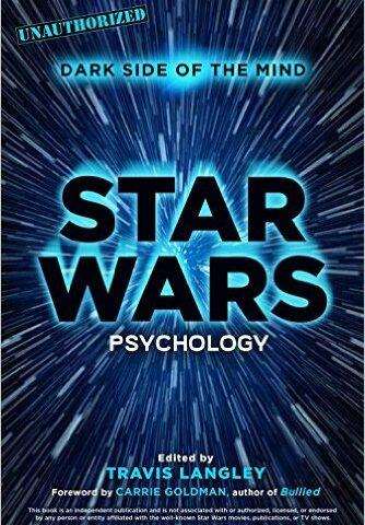 Star Wars Psychology: Dark Side of the Mind, featuring Dr. Travis Langley (120)
