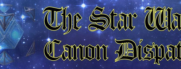 The Star Wars Canon Dispatch: February 2017