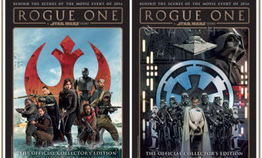 Rogue One: A Star Wars Story -- The Official Collector's Edition is Out Now!