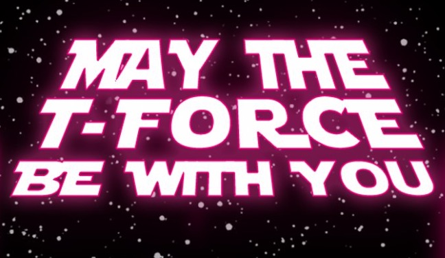 May the T-Force Be With You – Today and Always