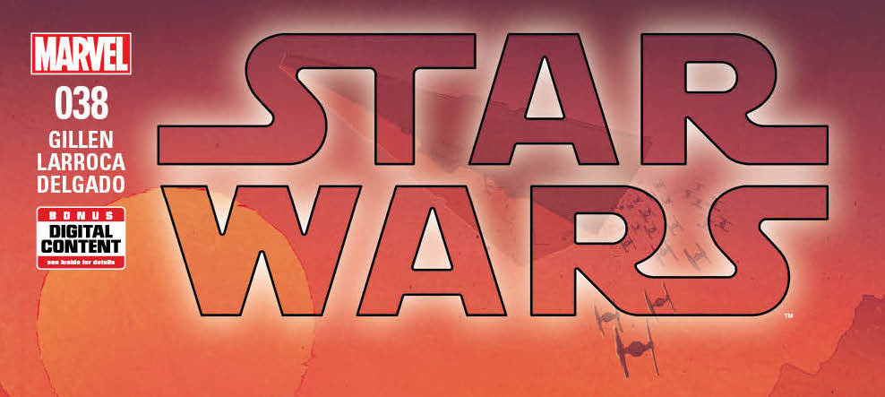 New Story Unleashed in STAR WARS #38 as Kieron Gillen and Salvador Larocca Take Over as Creative Team