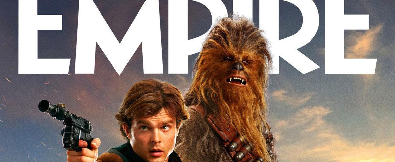 Empire Reveals 'Solo: A Star Wars Story' Cover Plus Bonus Magazine