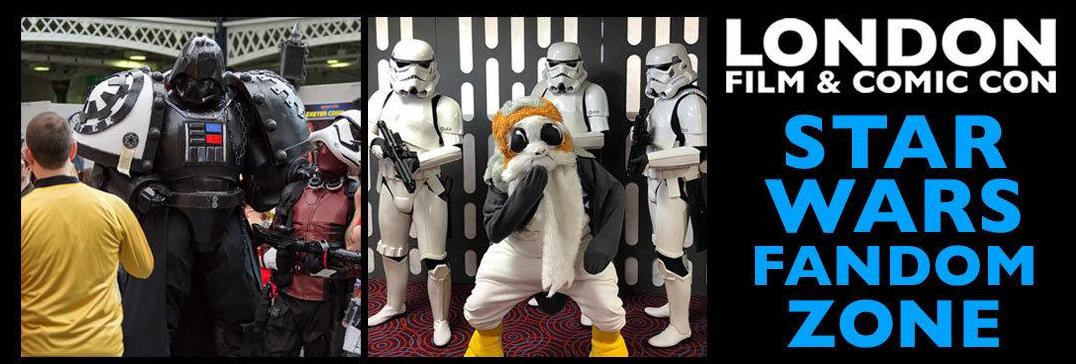 Announcing London Film and Comic Con Star Wars Fandom Zone Brought to You by Fantha Tracks