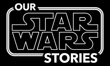 Lucasfilm Explores the Fan Side of the Force in…'Our Star Wars Stories'; First Episode Available Now