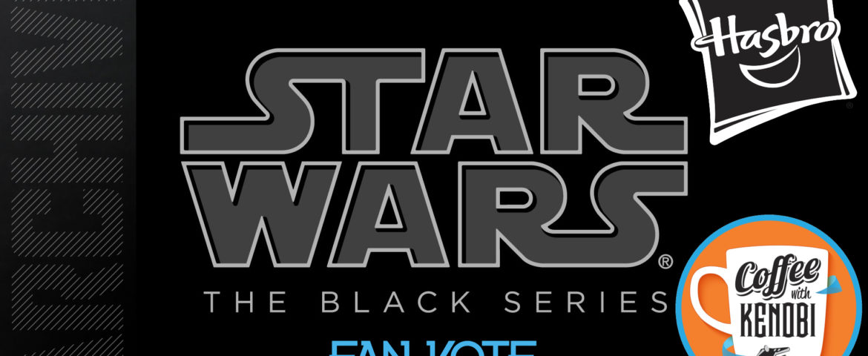 Vote for Your Favorite Star Wars Black Series Figure in Hasbro's 2020 Fan Poll