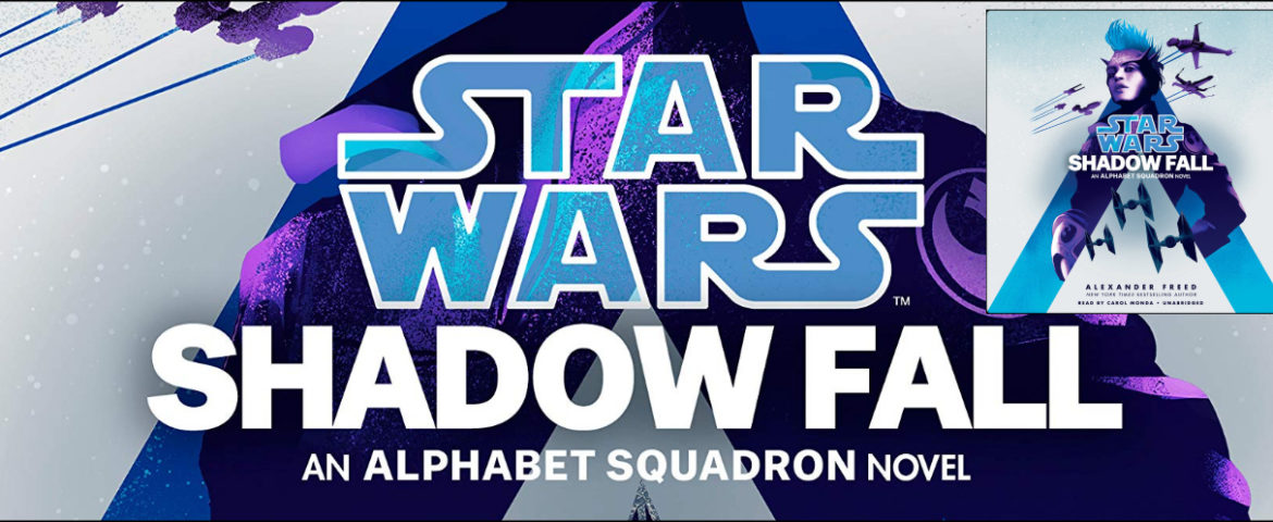 Star Wars Book/Audiobook Review: 'Shadow Fall: An Alphabet Squadron Novel' by Alexander Freed