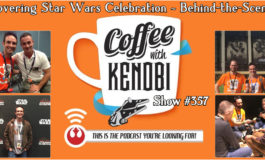 CWK Show #357: Covering Star Wars Celebration-Behind The Scenes