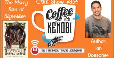CWK 354: The Merry Rise of Skywalker Author, Ian Doescher