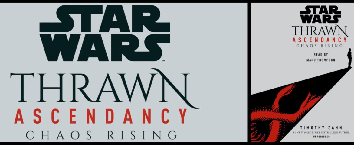 Book and Audiobook Review for 'Star Wars: Thrawn Ascendancy (Book I: Chaos Rising)'