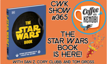 CWK Show #365: The Star Wars Book is Here!