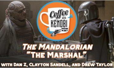 "CWK Show #367: The Mandalorian-""The Marshal"""