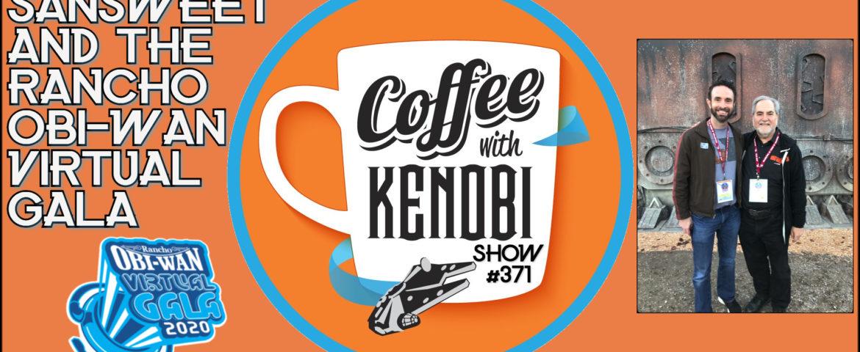 CWK Show #371: Steve Sansweet & The Rancho Obi-Wan Virtual Gala