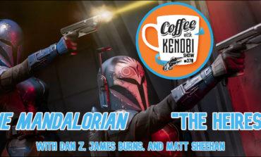 "CWK Show #370: The Mandalorian-""The Heiress"""