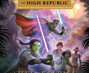 "Review: ""Star Wars: The High Republic: A Test of Courage"" by Justina Ireland"