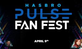 "Hasbro Presents ""Hasbro Pulse Fan Fest"" - A New Virtual Event Coming April 9"