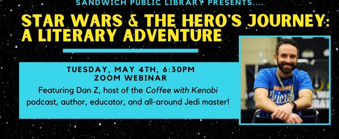 Join Dan Z on May the 4th for Star Wars & The Hero's Journey: A Literary Adventure